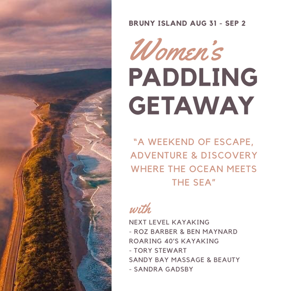 Women's Paddling Getaway Bruny Island Hobart Tasmania Next Level Kayaking
