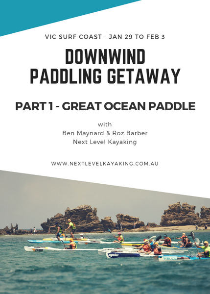 Downwind Paddling Getaway Great Ocean Paddle Part 1 Next Level Kayaking Hobart Tasmania Victoria Melbourne
