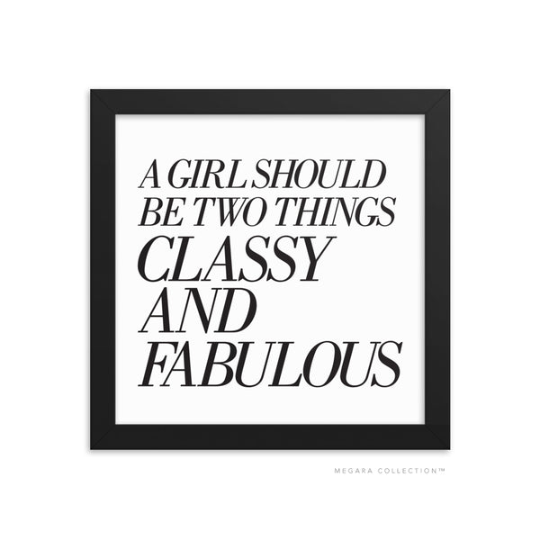 A girl should be two things classy and fabulous art print