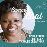 Redbudsuds Camper Chat with April Couch - Totally Tangled Creations