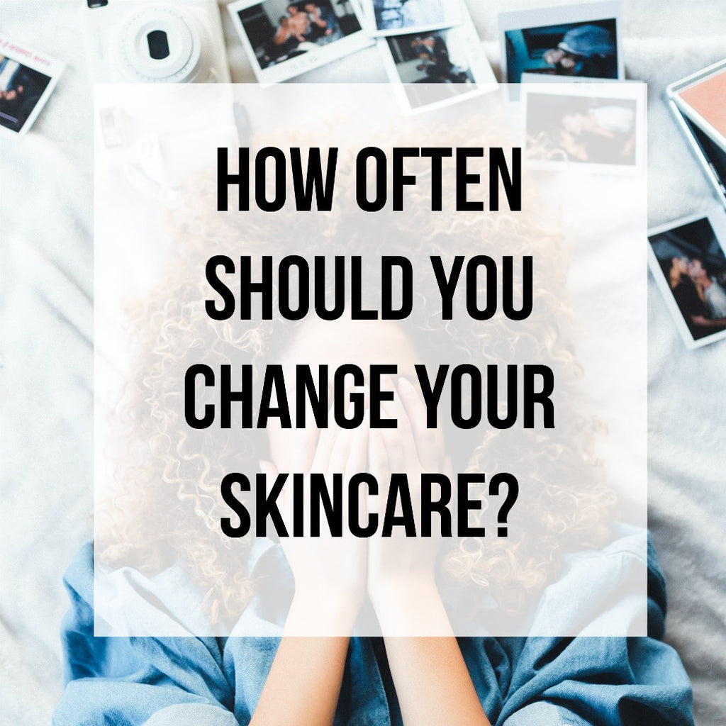 How Often Should You Change Your Skincare?