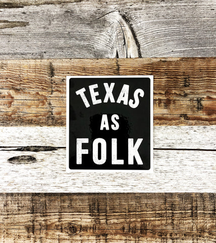 "The ""Texas as Folk"" Sticker"