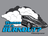"Fasterproms ""Wanna Do A Burnout?"" T-Shirt"