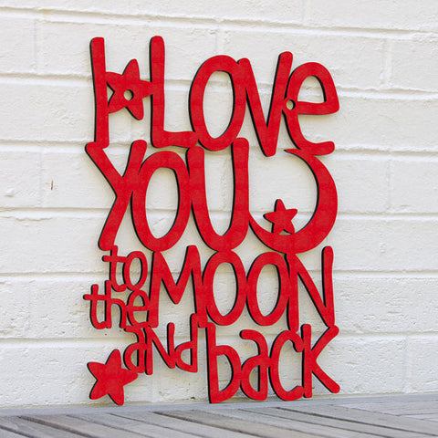 I Love You to the Moon and Back Laser Cut Wooden Sign