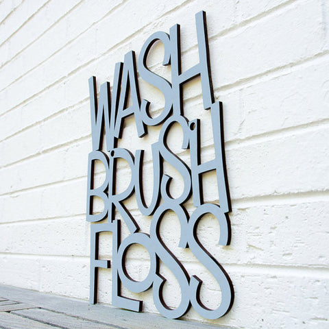Wash Brush Floss Laser Cut Wooden Sign