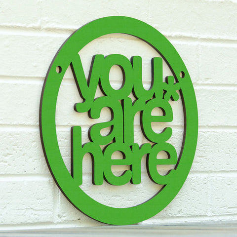 You Are Here Laser Cut Wooden Sign