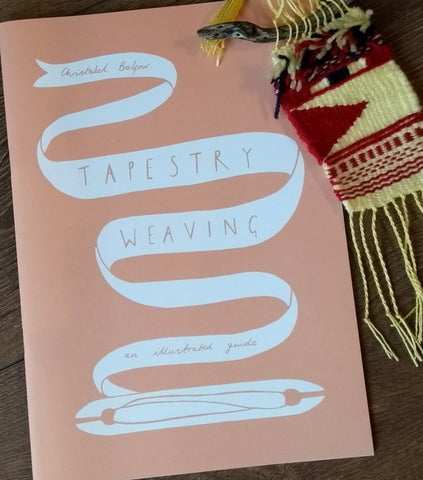 Tapestry Weaving- an illustrated guide