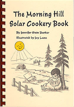 Sun Oven The Morning Hill Solar Cookery Book (Cookbook)