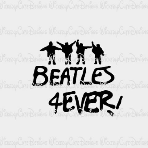 Beatles 4Ever SVG, DXF, EPS, PNG Digital File