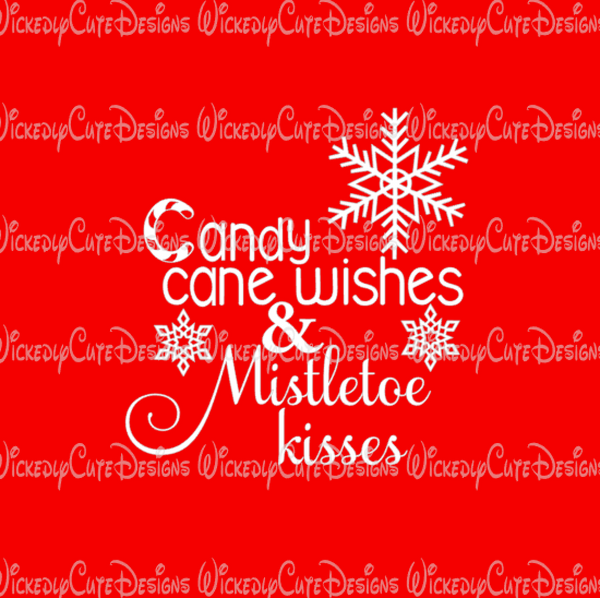 Candy Cane Wishes Mistletoe Kisses SVG, DXF, EPS, PNG Digital File