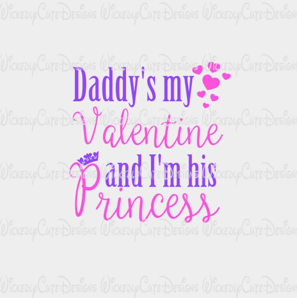 Daddy is My Valentine SVG, DXF, EPS, PNG Digital File
