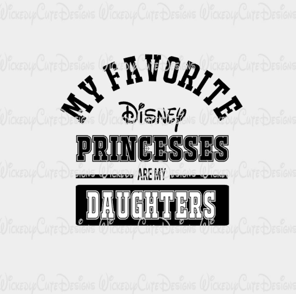 My Favorite Disney Princesses Daughters SVG, DXF, EPS, PNG Digital File