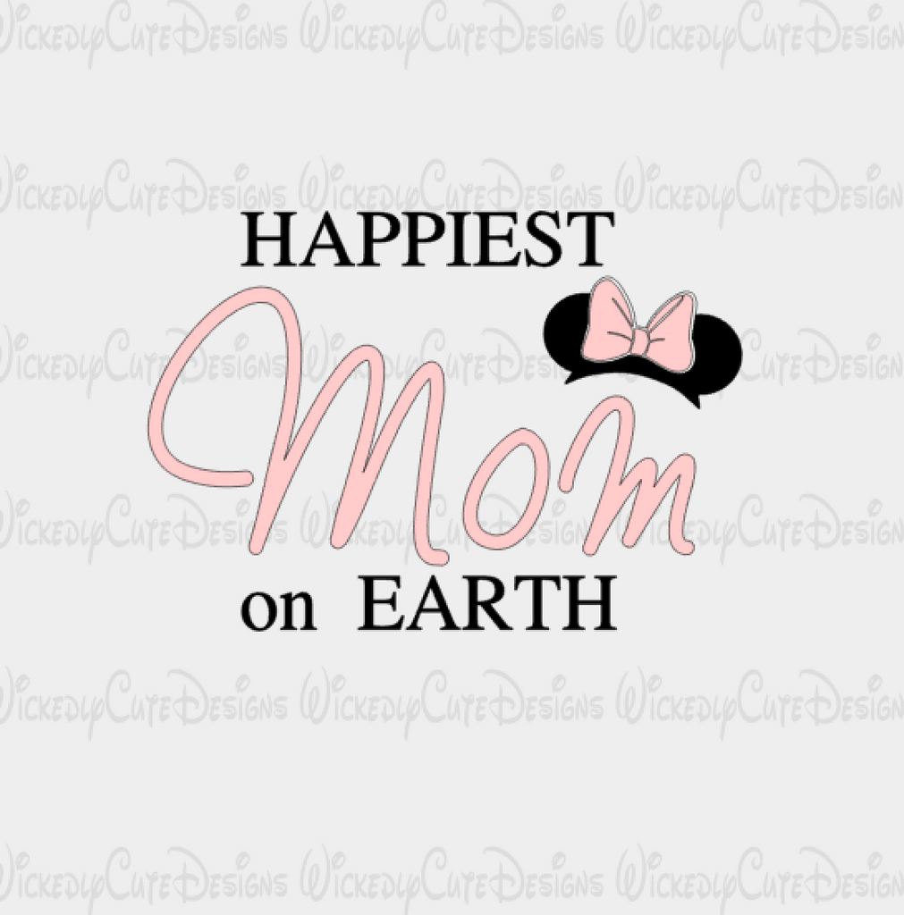 Happiest Mom on Earth SVG, DXF, EPS, PNG Digital File