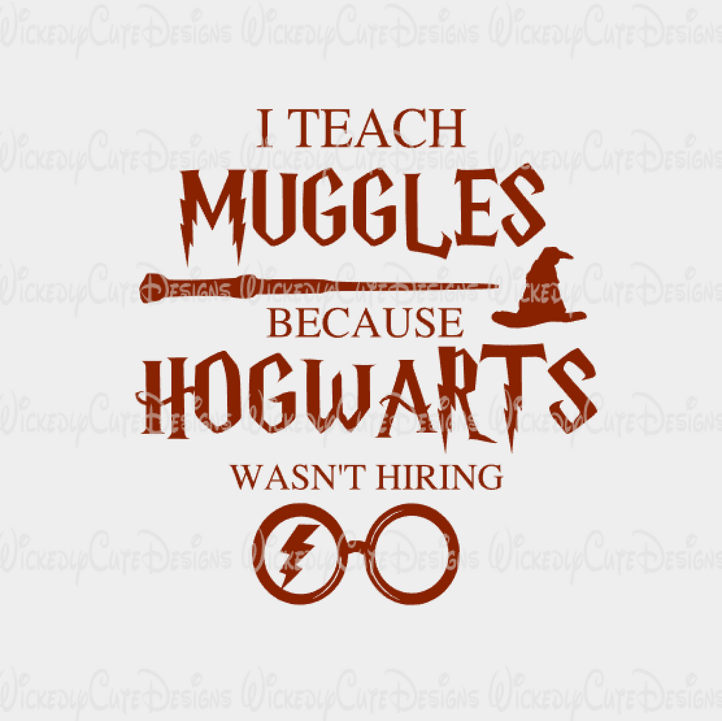 Hogwarts Wasn't Hiring SVG, DXF, EPS, PNG Digital File