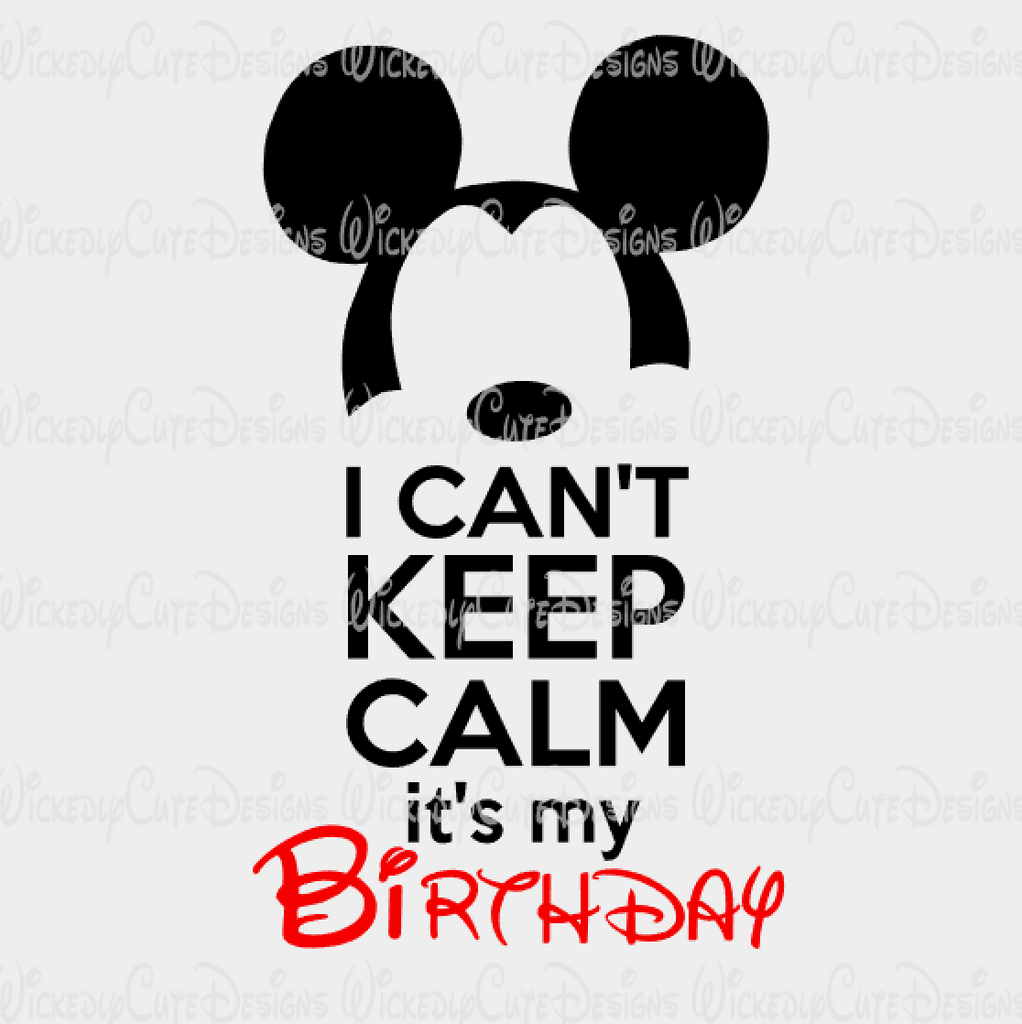 I Can't Keep Calm Birthday Boy SVG, DXF, EPS, PNG Digital File