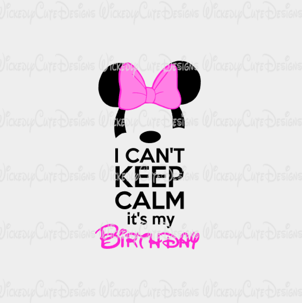 I Can't Keep Calm Birthday Girl SVG, DXF, EPS, PNG Digital File