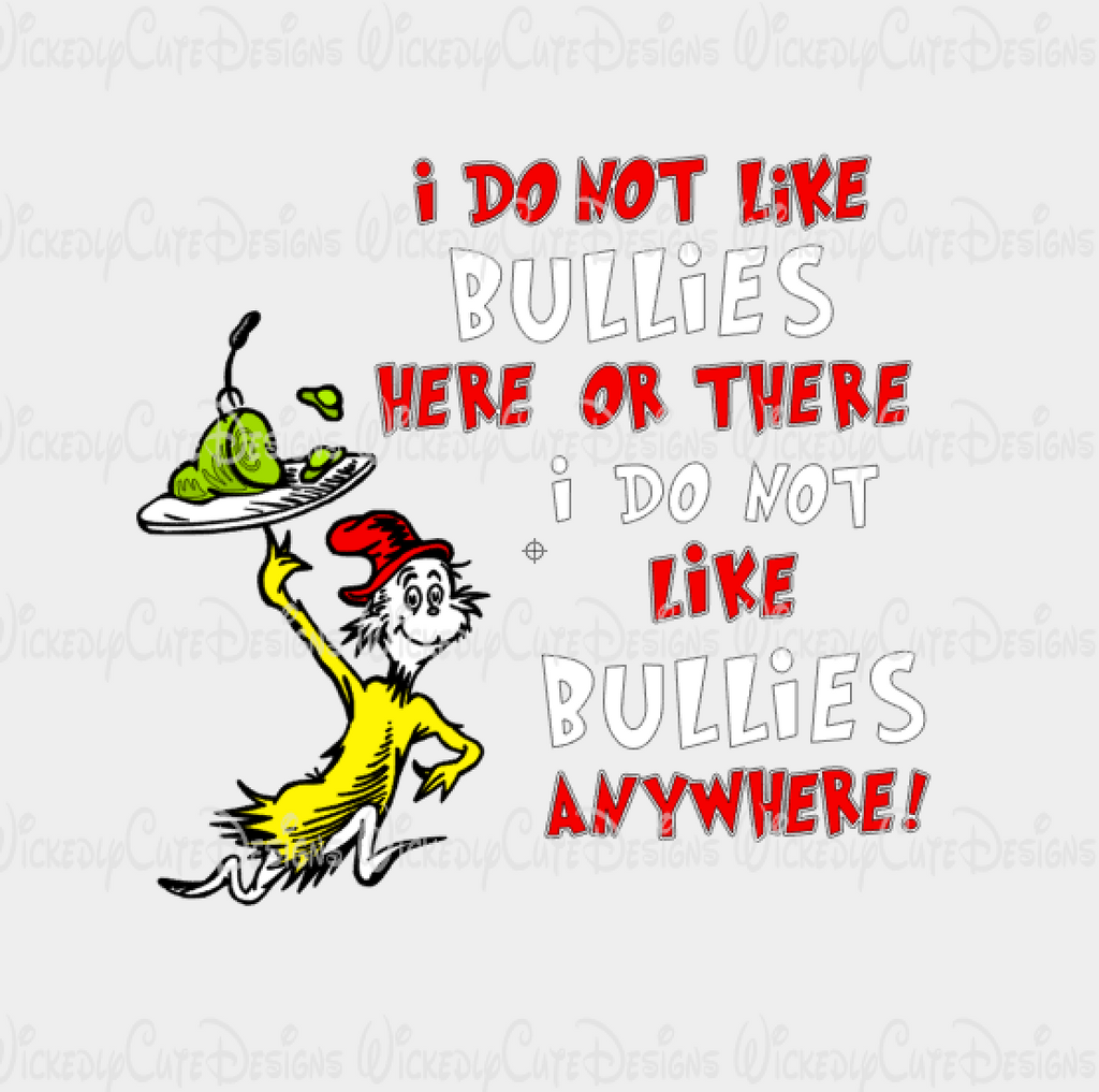 I Do Not Like Bullies SVG, DXF, EPS, PNG Digital File