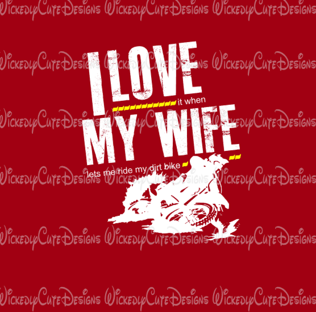 I Love My Wife Dirt Bike SVG, DXF, EPS, PNG Digital File