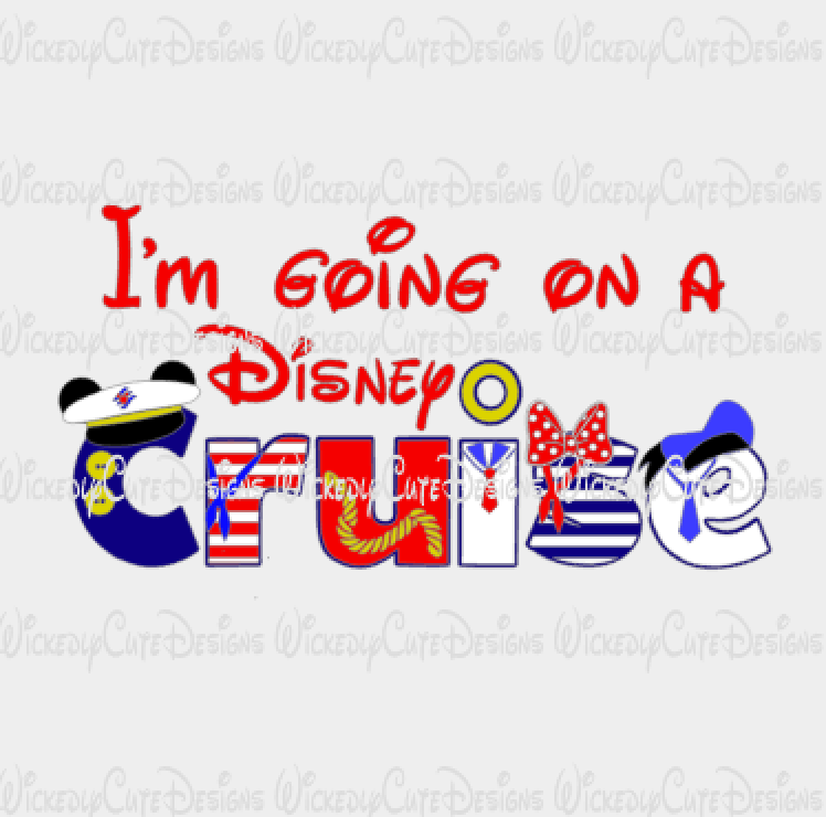 I am Going on a Disney Cruise SVG, DXF, EPS, PNG Digital File