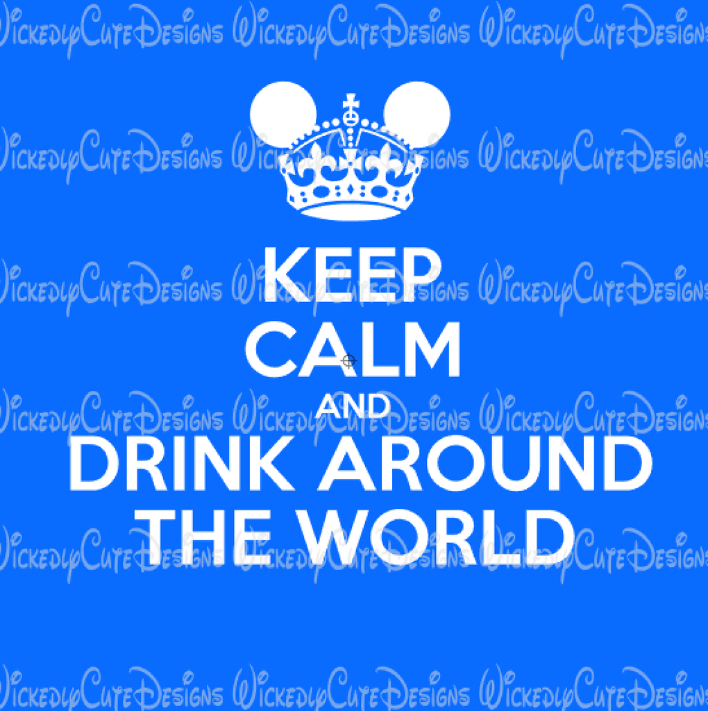 Keep Calm Drink Around the World SVG, DXF, EPS, PNG Digital File
