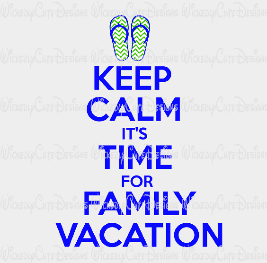 Keep Calm Family Vacation SVG, DXF, EPS, PNG Digital File