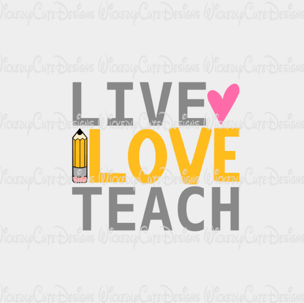 Live Love Teach SVG, DXF, EPS, PNG Digital File