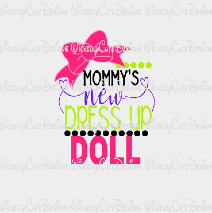 Mommy's New Dress Up Doll SVG, DXF, EPS, PNG Digital File