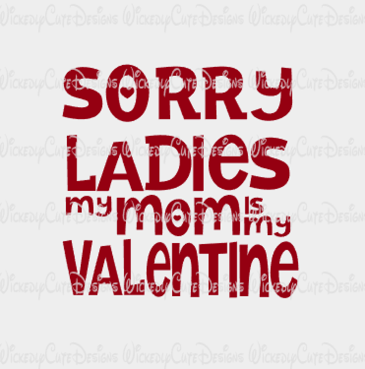 My Mom is My Valentine SVG, DXF, EPS, PNG Digital File