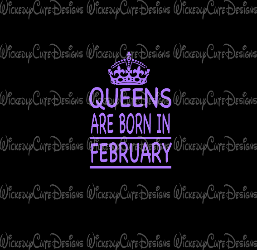 Queens Are Born in February SVG, DXF, EPS, PNG Digital File