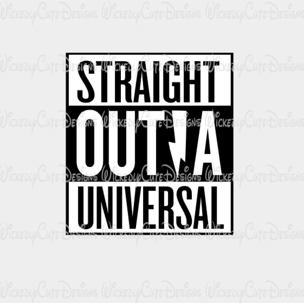 Straight Outta Universal SVG, DXF, EPS, PNG, Studio3 Digital File