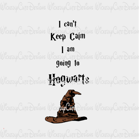 I Can't Keep Calm I Am Going to Hogwarts SVG, DXF, EPS, PNG Digital File