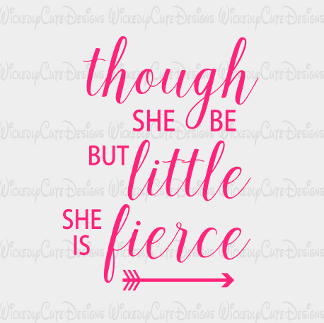Though She Be But Little SVG, DXF, EPS, PNG Digital File
