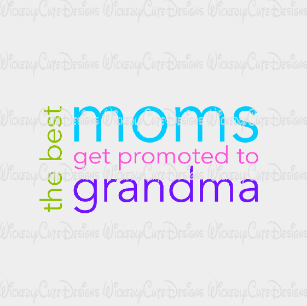The Best Moms and Grandmas SVG, DXF, EPS, PNG Digital File