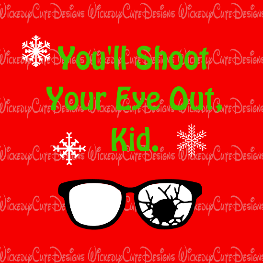 Shoot Your Eye Out SVG, DXF, EPS, PNG Digital File