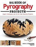 Big Book of Pyrography Projects: Expert Techniques and 23 All-Time Favorite Projects