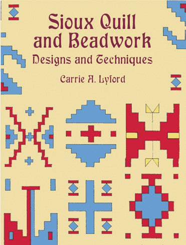 Sioux Quill and  Beadwork Designs and Techniques