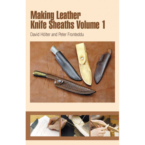 Making Leather Knife Sheaths, Volume 1