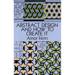 Image of 978-0-486-27673-1 - Abstract Design and How to Create It