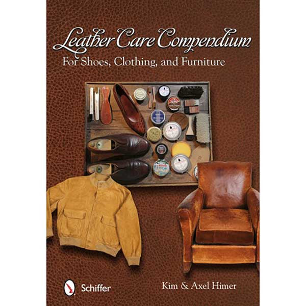 Leather Care Compendium: For Shoes, Clothing, and Furniture