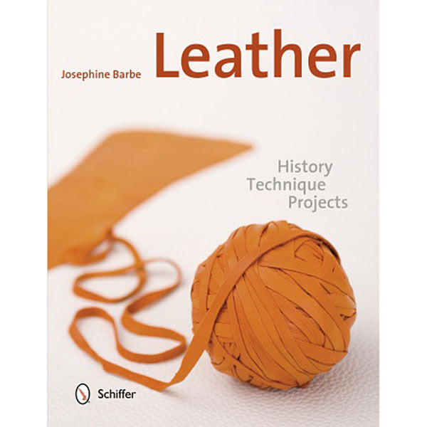 Leather: History, Technique, Projects