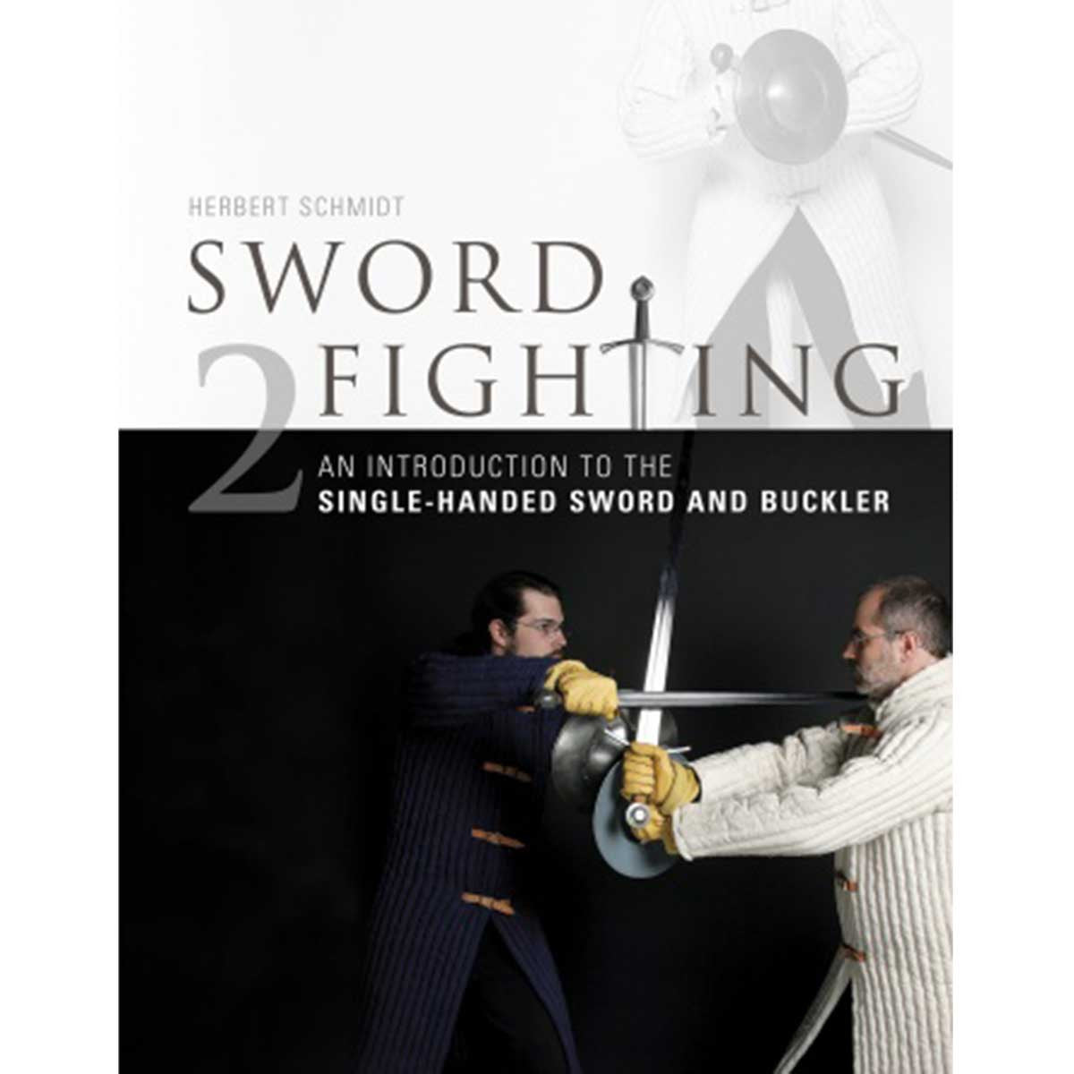 Image of 978-0-7643-4826-6 - Sword Fighting: An Introduction to the Single-Handed Sword