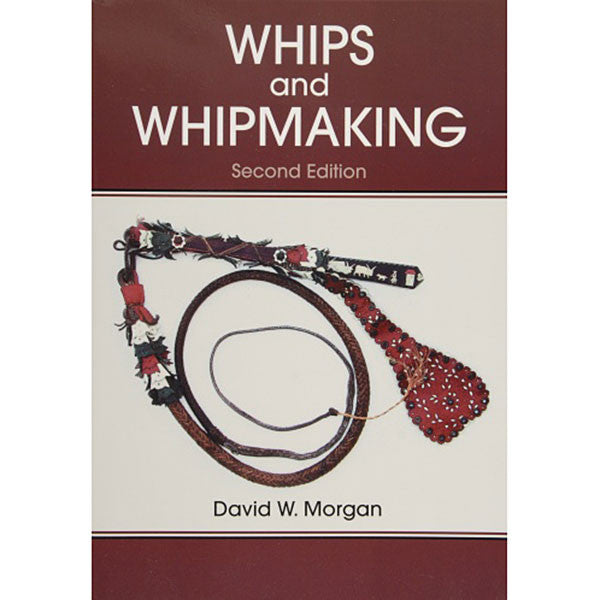 Image of 978-0-87033-557-0 - Whips and Whipmaking Book