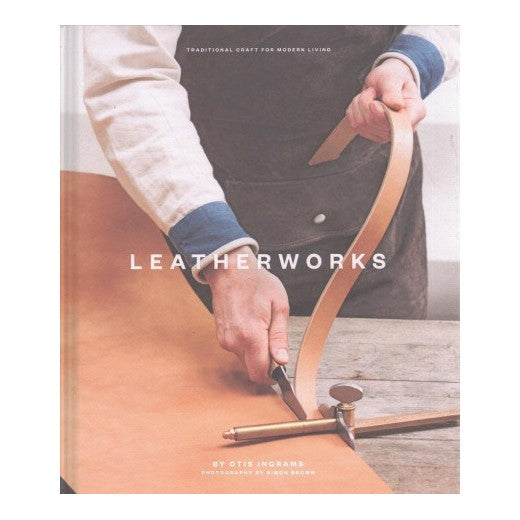 LeatherWorks: Traditional Craft for Modern Living by Otis Ingrams - Hardcover