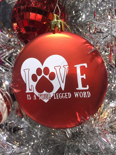 Love is a Four Legged Word Ornament