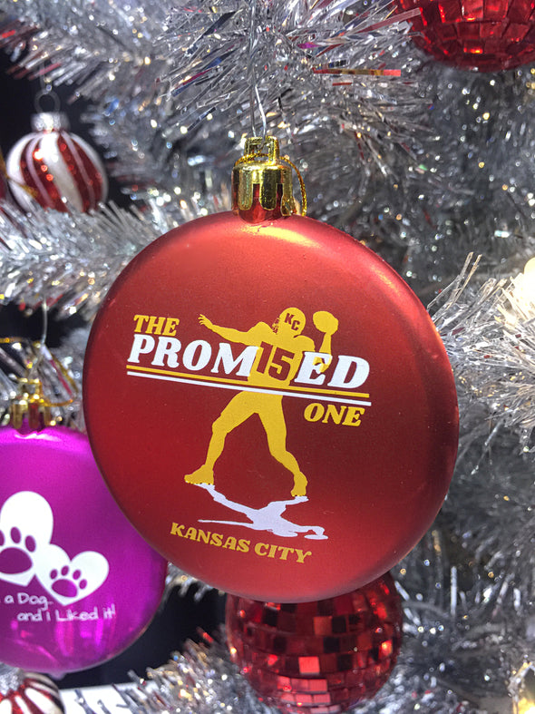 "Chiefs ""The Prom15ed One"" KC Ornament"