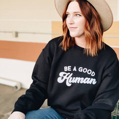 Be a Good Human Crew Neck Sweater- Black