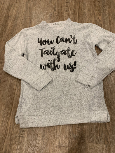 You Can't Tailgate With Us | Game Day Terry Pullover | Ruby's Rubbish®