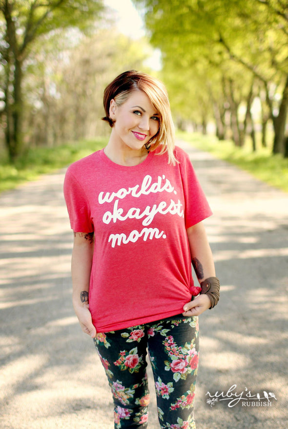 World's Okayest Mom | $15 Tee Sale | Ruby's Rubbish®