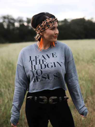 Leave the Judgin' to Jesus | Women's Crop Sweatshirt | Ruby's Rubbish®