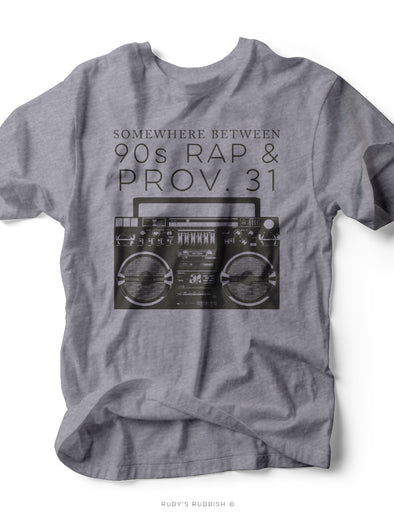 Somewhere Between 90s Rap & Prov. 31 | $15 Sale Tee | Ruby's Rubbish®
